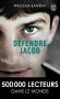 """Couverture du livre : """"Défendre Jacob"""""""