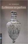 """Couverture du livre : """"La femme au parfum"""""""