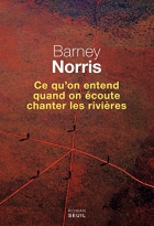 """Couverture du livre : """"Ce qu'on entend quand on écoute chanter les rivières"""""""