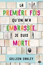 """Couverture du livre : """"La première fois qu'on m'a embrassée, je suis morte"""""""