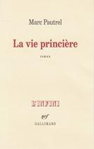 """Couverture du livre : """"La vie princière"""""""