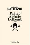 """Couverture du livre : """"J'ai tué Anémie Lothomb"""""""