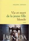 """Couverture du livre : """"Vie et mort de la jeune fille blonde"""""""