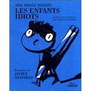 """Couverture du livre : """"Les enfants idiots"""""""