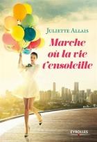 """Couverture du livre : """"Marche où la vie t'ensoleille"""""""