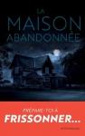 """Couverture du livre : """"La maison abandonnée"""""""