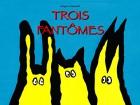 """Couverture du livre : """"Trois fantômes"""""""