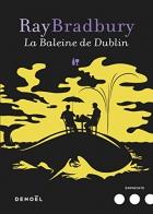 """Couverture du livre : """"La baleine de Dublin"""""""