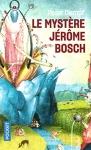 """Couverture du livre : """"Le mystère Jérôme Bosch"""""""