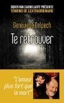 """Couverture du livre : """"Te retrouver"""""""
