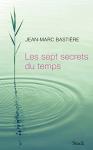 """Couverture du livre : """"Les sept secrets du temps"""""""