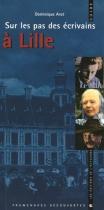 """Couverture du livre : """"Sur les pas des écrivains à Lille"""""""