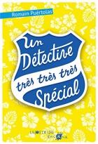 """Couverture du livre : """"Un détective très très très spécial"""""""