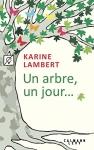 """Couverture du livre : """"Un arbre, un jour ..."""""""