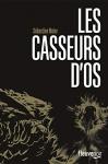 """Couverture du livre : """"Les casseurs d'os"""""""
