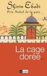 """Couverture du livre : """"La cage dorée"""""""