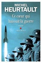 """Couverture du livre : """"Ce coeur qui haïssait la guerre"""""""