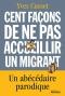"""Couverture du livre : """"Cent façons de ne pas accueillir un migrant"""""""
