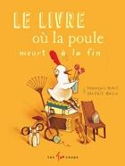 """Couverture du livre : """"Le livre où la poule meurt à la fin"""""""