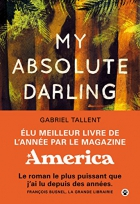 "Couverture du livre : ""My absolute darling"""