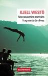 """Couverture du livre : """"Nos souvenirs sont des fragments de rêves"""""""