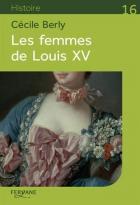 """Couverture du livre : """"Les femmes de Louis XV"""""""