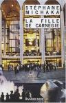 """Couverture du livre : """"La fille de Carnegie"""""""