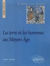 """Couverture du livre : """"La terre et les hommes au Moyen-Âge"""""""