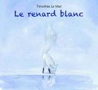"""Couverture du livre : """"Le renard blanc"""""""