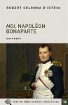 """Couverture du livre : """"Moi, Napoléon Bonaparte"""""""