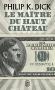 """Couverture du livre : """"Le maître du Haut Château"""""""