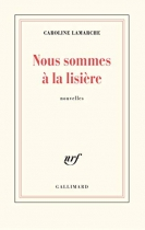 """Couverture du livre : """"Nous sommes à la lisière"""""""
