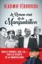 """Couverture du livre : """"Le roman vrai de la manipulation"""""""