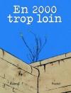 """Couverture du livre : """"En 2000 trop loin"""""""