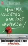 """Couverture du livre : """"Madame vous êtes une prof de merde !"""""""