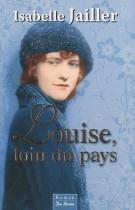 """Couverture du livre : """"Louise, loin du pays"""""""