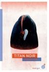 """Couverture du livre : """"Titan noir"""""""