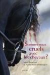 """Couverture du livre : """"Sommes-nous cruels avec les chevaux ?"""""""