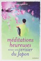 """Couverture du livre : """"Méditations heureuses sous un cerisier du Japon"""""""