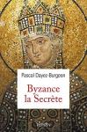 """Couverture du livre : """"Byzance la secrète"""""""