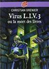 """Couverture du livre : """"Virus L.I.V. 3 ou La mort des livres"""""""