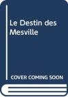 """Couverture du livre : """"Le destin des Mesville"""""""