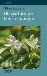 """Couverture du livre : """"Un parfum de fleur d'oranger"""""""