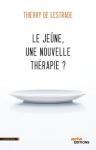 """Couverture du livre : """"Le jeûne, une nouvelle thérapie ?"""""""