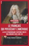 """Couverture du livre : """"Le français qui possédait l'Amérique"""""""