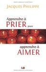 """Couverture du livre : """"Apprendre à prier pour apprendre à aimer"""""""