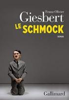 """Couverture du livre : """"Le schmock"""""""