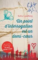 """Couverture du livre : """"Un point d'interrogation est un demi-coeur"""""""