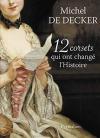 """Couverture du livre : """"12 corsets qui ont changé l'histoire"""""""