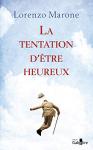 """Couverture du livre : """"La tentation d'être heureux"""""""